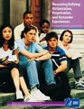 Measuring Bullying Victimization, Perpetration, & Bystander Experiences