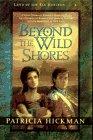 Beyond the Wild Shores (Land of the Far Horizon , No 4)