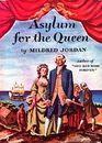 Asylum for the Queen