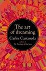 The Art of Dreaming (Don Juan, Bk 9)
