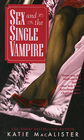Sex and the Single Vampire (Dark Ones, Bk 2)