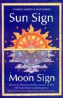 Sun Sign Moon Sign Discover the Key to Your Unique Personality Through the 144 Sun Moon Combinations