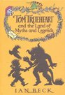 Tom Trueheart and the Land of Myths and Legends