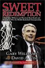 Sweet Redemption How Gary Williams and Maryland Beat Death and Despair to Win the NCAA Basketball Championship