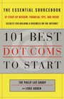 101 Best Dot-Coms The Essential Sourcebook of Success Stories Practical Advice and the Hottest Ideas