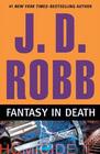 Fantasy in Death (In Death, Bk 30)