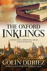 The Oxford Inklings Their Lives Writings Ideas and Influence