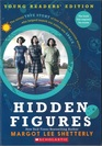 Hidden Figures The American Dream and the Untold Story of the Black Women Mathematicians Who Helped Win the Space Race