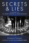 Secrets and Lies A History of CIA Mind Control and Germ Warfare