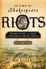 The Shakespeare Riots: Revenge, Drama, and Death in Nineteenth-Century America