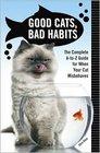 Good Cats, Bad Habits