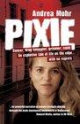 Pixie: Dancer, Drug Smuggler, Prisoner, Saint