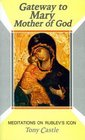 Gateway to Mary Mother of God Meditations on Rublev's Icon
