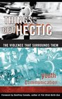 Things Get Hectic : Teens Write About the Violence That Surrounds Them