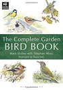 The Complete Garden Bird Book How to Identify and Attract Birds to Your Garden