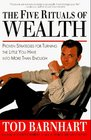 The Five Rituals of Wealth: Proven Strategies for Turning the Little You Have into More Than Enough