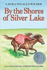 By the Shores of Silver Lake (Little House, Bk 5)