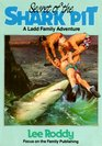 The Secret of the Shark Pit (Ladd Family Adventure, No 1)