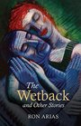 The Wetback and Other Stories