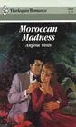 Moroccan Madness (Harlequin Romance, No 2844)