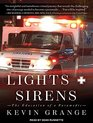 Lights and Sirens The Education of a Paramedic
