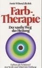 Farbtherapie Sonderausgabe Farben als Schlssel zur Seele und Medium der Heilung