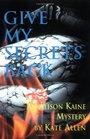 Give My Secrets Back (Alison Kaine, Bk 2)