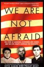 We Are Not Afraid  The Story of Goodman Schwerner and Chaney and the Civil Rights Campaign for Mississippi