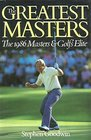 The Greatest Masters The 1986 Masters and Golf's Elite
