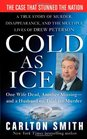 Cold as Ice A True Story of Murder Disappearance and the Multiple Lives of Drew Peterson