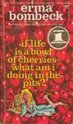 If Life Is a Bowl of Cherries - What am I Doing in the Pits?