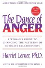 The Dance of Anger A Woman's Guide to Changing the Patterns of Intimate Relationships