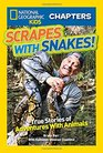 National Geographic Kids Chapters Scrapes With Snakes True Stories of Adventures With Animals