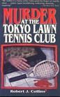 Murder at the Tokyo Lawn Tennis Club
