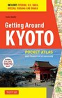 Getting Around Kyoto A Pocket Atlas and Transportation Guide