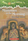Mummies in the Morning (Magic Tree House, Bk 3)