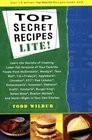 Top Secret Recipes Lite Creating Reduced-Fat Kitchen Clones of America's Favorite Brand-Name Foods