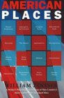 American Places A Writer's Pilgrimage to 16 of This Country's Most Visited and Cherished Sites