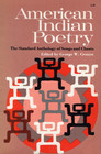American Indian Poetry: The Standard Anthology of Songs and Chants