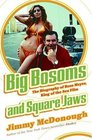 Big Bosoms and Square Jaws  The Biography of Russ Meyer King of the Sex Film