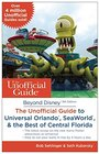 Beyond Disney The Unofficial Guide to Universal Orlando SeaWorld  the Best of Central Florida