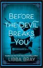 Before the Devil Breaks You Diviners Series Book 03