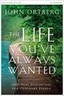 The Life You've Always Wanted Participant's Guide with DVD Spiritual Disciplines for Ordinary People