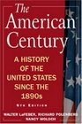The American Century A History of the United States Since the 1890s