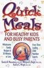 Quick Meals for Healthy Kids and Busy Parents Wholesome Family Recipes in 30 Minutes or Less
