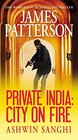 Private India: City on Fire (Private, Bk 8)