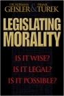 Legislating Morality Is it Wise Is it Legal Is it Possible