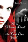Three Witches Dead  the Last One Said