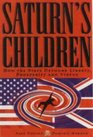 Saturn's Children How the State Devours Liberty Prosperity  Virtue