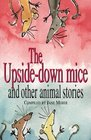 The Upside-down Mice and Other Animal Stories